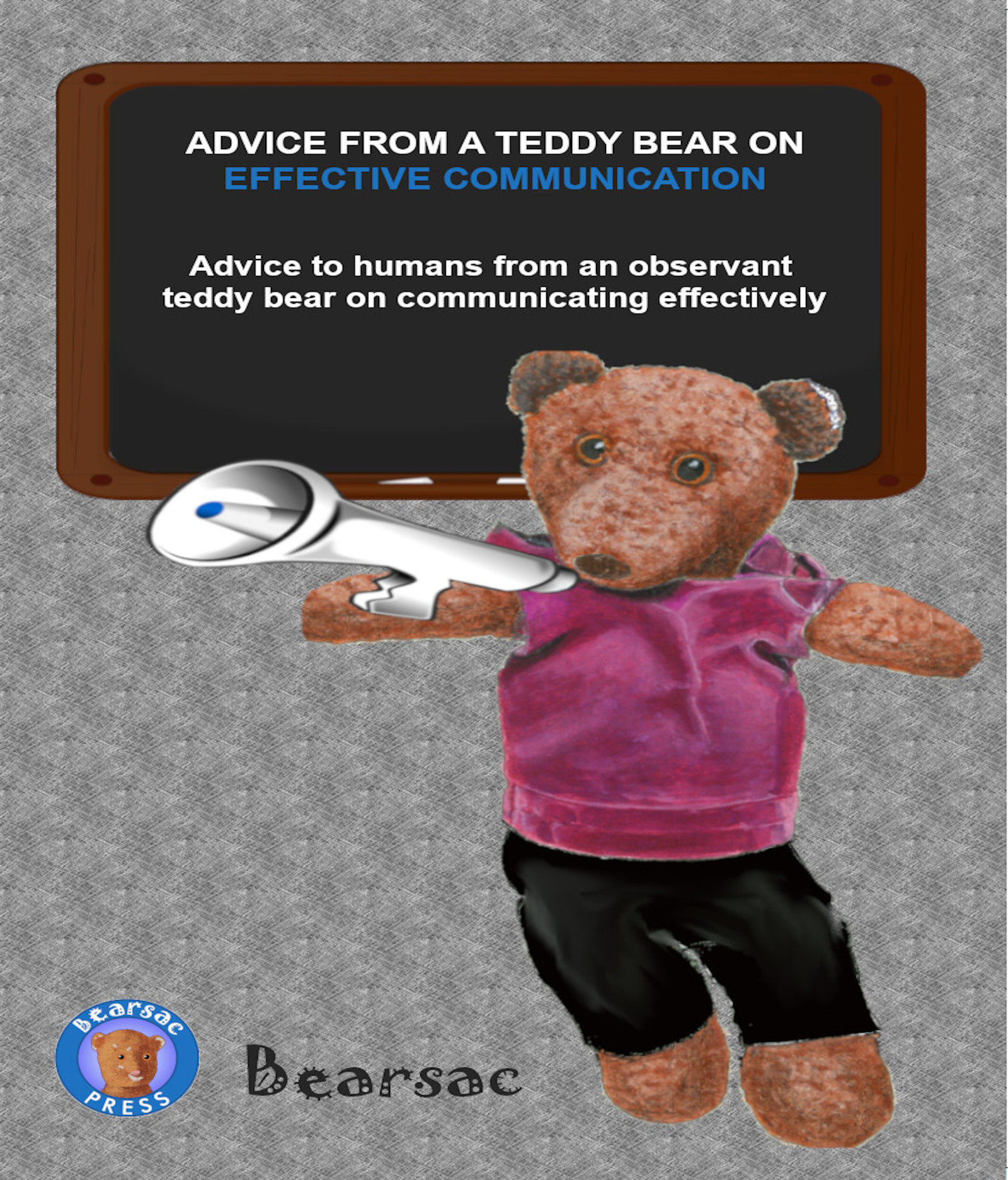 Book cover - Advice from a teddy bear on Effective Communication