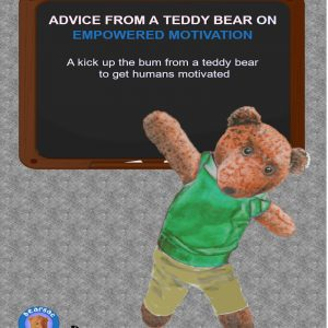Book cover - Advice from a teddy bear on Empowered Motivation
